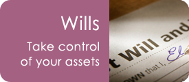 Wills - take control of your assets